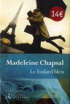 Couverture du livre « Le foulard bleu » de Madeleine Chapsal aux éditions Les Editions Retrouvees
