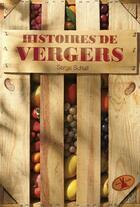 Couverture du livre « Histoires de vergers » de Serge Schall aux éditions Plume De Carotte