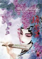Couverture du livre « Mei Lanfang ; une vie à l'opéra de Pékin T.2 » de Lin Ying aux éditions Urban China
