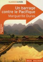 Couverture du livre « CLASSICO LYCEE ; un barrage contre le Pacifique, de Marguerite Duras » de Lucile Beillaucou aux éditions Belin