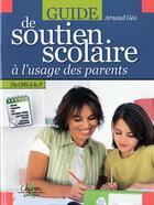 Couverture du livre « Guide de soutien scolaire à l'usage des parents » de Arnaud Gea aux éditions Chiron