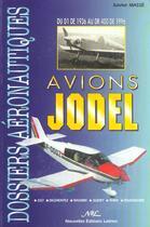 Couverture du livre « Avions Jodel : du D1 de 1936 au DR 400 de 1996 » de Xavier Masse aux éditions Nel
