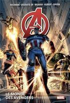 Couverture du livre « Avengers T.1 ; le monde des Avengers » de Adam Kubert et Jonathan Hickman et Mike Deodato Jr. et Dustin Weaver et Opena aux éditions Panini