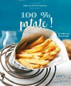 Couverture du livre « 100 % patate » de Claude Prigent aux éditions Sud Ouest Editions