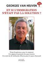 Couverture du livre « Et si l'immigration n'etait pas la solution ? » de Georges Van Heuven aux éditions Persee
