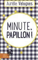 Couverture du livre « Minute, papillon ! » de Aurelie Valognes aux éditions Libra Diffusio