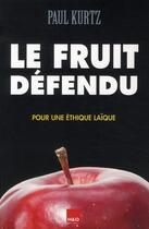Couverture du livre « Le fruit défendu ; pour une éthique laïque » de Paul Kurtz aux éditions H&o