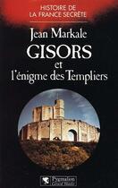Couverture du livre « Gisors et l'enigme des templiers - - bibliotheque de l'etrange » de Jean Markale aux éditions Pygmalion