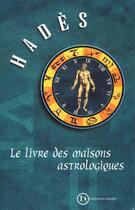 Couverture du livre « Le Livre Des Maisons Astrologiques » de Hades aux éditions Hades Suisse