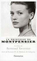 Couverture du livre « La princesse de Montpensier » de Bertrand Tavernier aux éditions Flammarion