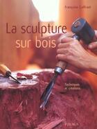 Couverture du livre « Sculpture Sur Bois (La) » de Francoise Coffrant aux éditions Mango