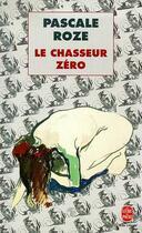 Couverture du livre « Le Chasseur Zero » de Roze-P aux éditions Lgf