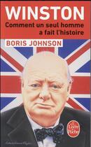 Couverture du livre « Winston ; comment un seul homme a fait l'histoire » de Boris Johnson aux éditions Lgf