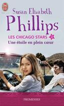 Couverture du livre « Les Chicago stars t.2 ; une étoile en plein coeur » de Susan Elizabeth Phillips aux éditions J'ai Lu