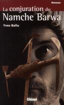 Couverture du livre « La conjuration du Namche Barwa » de Yves Ballu aux éditions Glenat