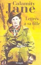 Couverture du livre « Lettres à sa fille » de Calamity Jane aux éditions Rivages
