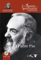 Couverture du livre « Padre Pio » de Joachim Bouflet aux éditions Presses De La Renaissance