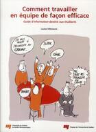 Couverture du livre « Comment Travailler En Equipe De Facon Efficace » de Villeneuve L aux éditions Pu De Quebec
