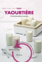 Couverture du livre « Tout yaourtière ; 30 recettes salées et sucrées » de Nathalie De Loeper aux éditions Minerva