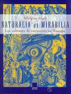 Couverture du livre « Naturalia et mirabilia » de Lugli/Adalgisa aux éditions Adam Biro