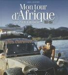 Couverture du livre « Mon tour d'Afrique en 2 CV Citroën 1953-1954 » de Jean Vinatier aux éditions Autodrome
