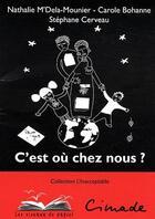 Couverture du livre « C'est ou chez nous ? » de Nathalie M'Dela Mounier et Carole Bohanne et Stephane Cerveau aux éditions Les Oiseaux De Papier