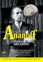 Couverture du livre « Alexandre Ananoff, l'astronaute méconnu » de Pierre-Francois Mouriaux et Philippe Varnoteaux aux éditions Auteurs D'aujourd'hui