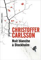 Couverture du livre « Nuit blanche à Stockholm » de Christoffer Carlsson aux éditions Ombres Noires