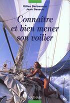 Couverture du livre « Connaitre Et Bien Mener Son Voilier » de Gilles Barbanson aux éditions Nathan