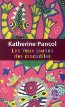 Couverture du livre « Les yeux jaunes des crocodiles » de Katherine Pancol aux éditions Lgf
