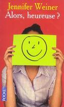 Couverture du livre « Alors, heureuse ? » de Jennifer Weiner aux éditions Pocket