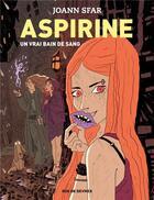 Couverture du livre « Aspirine T.2 ; un vrai bain de sang » de Joann Sfar et Brigitte Findakly aux éditions Rue De Sevres