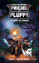 Couverture du livre « Frigiel et Fluffy T.3 ; la forêt de Varogg » de Nicolas Digard et Frigiel aux éditions Slalom