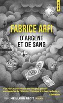 Couverture du livre « D'argent et de sang » de Fabrice Arfi aux éditions Points