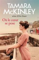 Couverture du livre « Où le coeur se pose » de Tamara Mckinley aux éditions Archipel