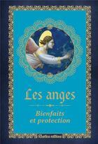 Couverture du livre « Les anges ; bienfaits et protection » de Denise Crolle-Terzaghi aux éditions Rustica