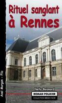Couverture du livre « Rituel sanglant à Rennes » de Nelly Boisnard aux éditions Astoure