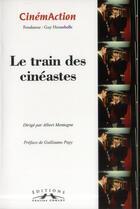 Couverture du livre « Cinemaction n 145 le train des cineastes 2013 » de Collectif aux éditions Charles Corlet