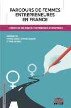 Couverture du livre « Femmes entrepreneures en France » de Typhaine Lebegue et Stephanie Chasserio et Sophie Gay Anger aux éditions Management Et Societe