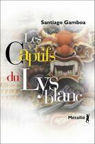 Couverture du livre « Les captifs du lys blanc » de Santiago Gamboa aux éditions Metailie