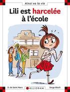 Couverture du livre « Lili est harcelée à l'école » de Serge Bloch et Dominique De Saint-Mars aux éditions Calligram