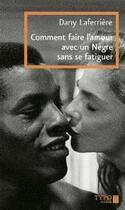 Couverture du livre « Comment faire l'amour avec un Nègre sans se fatiguer » de Dany Laferriere aux éditions Typo