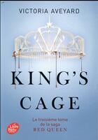 Couverture du livre « Red Queen T.3 ; king's cage » de Victoria Aveyard aux éditions Hachette Jeunesse