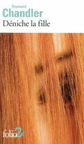 Couverture du livre « Déniche la fille » de Raymond Chandler aux éditions Gallimard