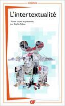Couverture du livre « L'intertextualité » de Sophie Rabau aux éditions Flammarion