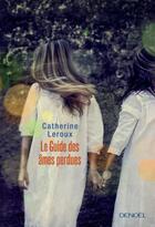 Couverture du livre « Le guide des âmes perdues » de Catherine Leroux aux éditions Denoel