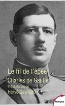 Couverture du livre « Le fil de l'épée » de Charles De Gaulle aux éditions Tempus/perrin