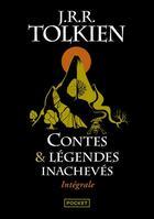 Couverture du livre « Contes et légendes inachevés ; intégrale » de J.R.R. Tolkien aux éditions Pocket