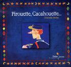 Couverture du livre « Pirouette, cacahouette » de Charlotte Mollet aux éditions Didier Jeunesse