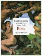 Couverture du livre « Dictionnaire amoureux illustré de la Bible » de Didier Decoin aux éditions Grund